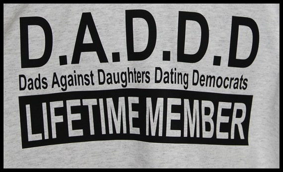 Dads against daughters dating democrats t-shirt, miss big ass brasil