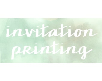 Invitation Printing Service (includes white envelopes)