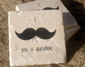 Stone Coaster Set Of 4, Mustache - I Mustache You A Question