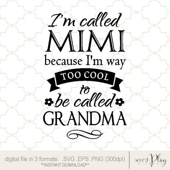 Svg Mimi Too Cool To Be Called Grandma Mother S Day
