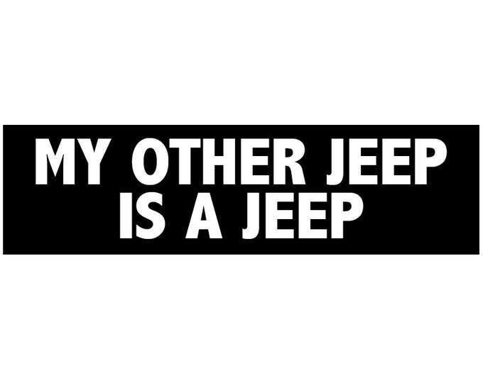 My Other Jeep is a Jeep Decal Vinyl or Magnet Bumper Sticker