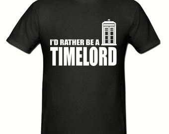 I'd rather be a Timelord t shirt,men,s t shirt sizes small- 2xl, gift,Timelord t shirt
