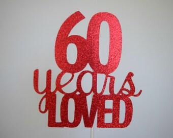 60th Birthday Cake Topper, 60th Anniversary Cake Topper, 60 Years Loved, Glitter Birthday Cake Topper, Personalized Age Cake Topper