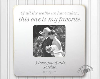 Father of the Bride ThankYou Wedding Gift Father of the Bride Frame Personalized Frame Of All the Walks We Have Taken IBFSWED