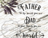 """Father's Day SVG Quote Cutting file Wall Decal Svg,Dxf,Png  """"To the World"""" Wood Sign Stencil Silhouette file, Cricut"""