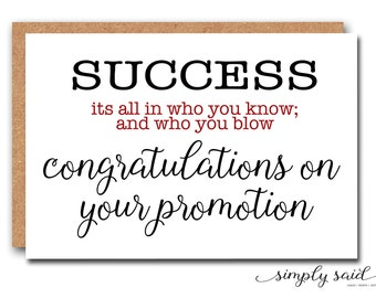 Success it's all in who you know and who you blow. Congratulations on your promotion - Congrats Card, Promotion Card, Congratulations Card