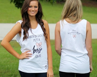 The Southern Bow When In Doubt Put A Bow On It. Tank Top