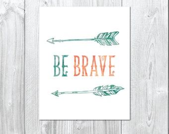 "Watercolour ""BE BRAVE"" with arrows -  Wall/Art Print A5, 20x25, A3"