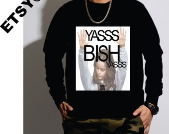 yasss bish sign - photo #23