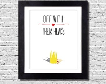 Off With Their Heads - Alice in Wonderland Digital Print Queen of Hearts Alice Through the Looking Glass