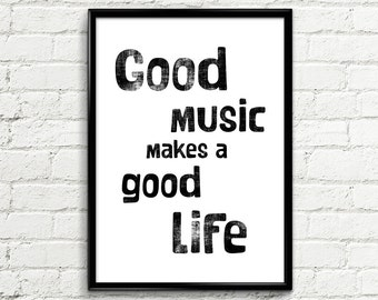 "Digital Poster Inspirational 093 ""Good music makes a good life"" - Scandinavian Design Typography Wall Art Printable Wall Print Music Poster"