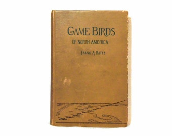 Antique SCIENCE Book 1896 Field Guide Game Birds of North America Vintage Best Selling Items