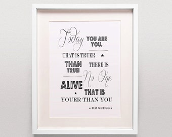 Gender Neutral Nursery Art / Girls Nursery Print / Dr Seuss / Today You Are You That Is Truer Than True / Happy Birthday To You!