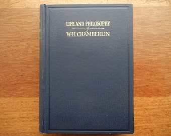 Life and Philosophy of W. H. Chamberlin ~ By Ralph V. Chamberlin ~ 1926 ~ First Edition