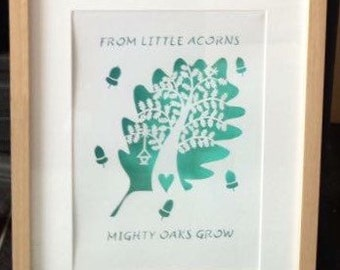 Framed handcut paper cut - from little  acorns mighty oaks grow