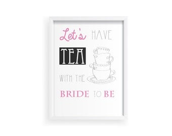 Let's have tea with the bride to be - Digital download - printable poster - tea party poster - hen party poster - bacherlorette
