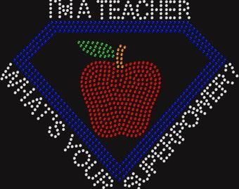 Rhinestone Teacher Shirt I'm a Teacher Whats your Superpower