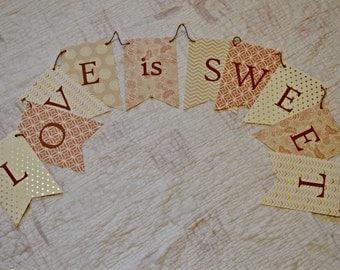 Love Is Sweet Banner, Bunting, Garland - Wedding, Dessert Table, Bridal Shower