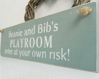 Personalised Playroom sign, enter at your own risk, Shabby Chic, painted in Annie Sloan