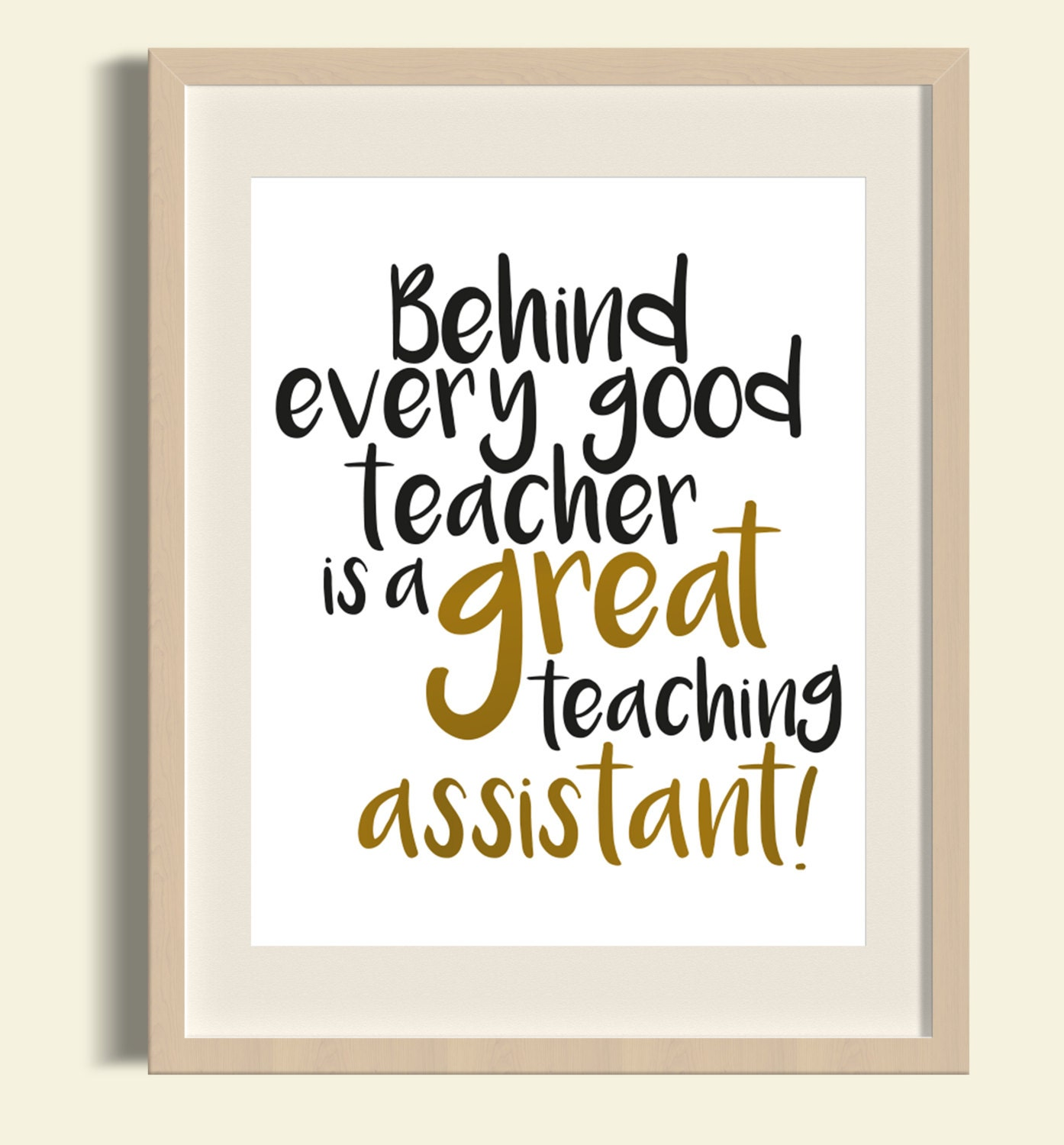Behind every good teacher is a great teaching assistant