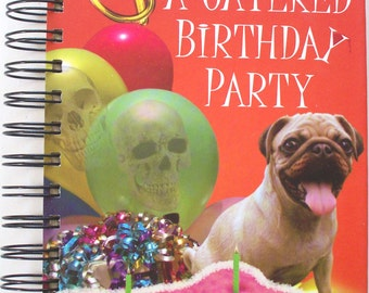 A Catered Birthday Party Up Cycled Book Journal