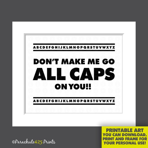 Funny Caps Lock Quote: Instant Download ALL CAPS Funny Typography By