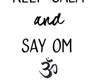 Keep calm and say OM digital print