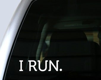 I RUN. Message - Vinyl Sticker Vinyl Decal - Running Sticker - Running Decal - Car Window Decal, Bumper Sticker, Laptop Sticker