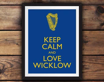 Keep Calm and Love Wicklow
