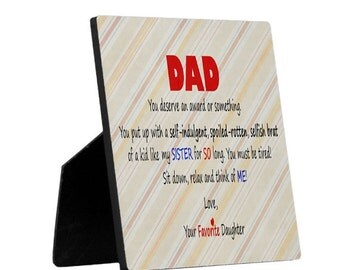 Worlds Greatest Dad Funny Sarcastic Picture Dads Favorite Child Sibling Rivalry Brother Sister Father Desktop Plaque Custom Made