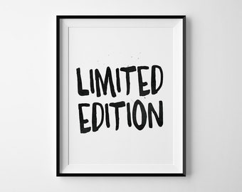 "Printable Wall Art ""Limited Edition"", Black and White Inspirational Quote Typography Poster, DAFT Digital Home Decor, Instant Download."