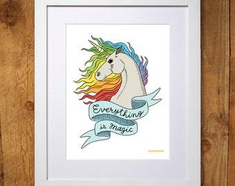Unicorn Print - Everything is Magic - Wall Art - 8x10 or 11x14 - Rainbow - Illustration