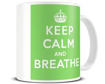 Keep Calm and Breathe Coffee Mug - yoga gifts - yoga mug - MG105