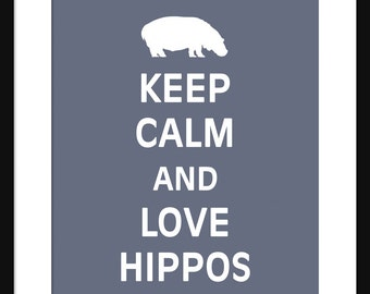 Keep Calm and Love Hippos - Hippos - Art Print - Keep Calm Art Prints - Posters