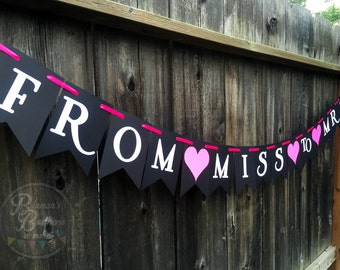 From Miss To Mrs- Bachelorette Banner- Bride To Be- Beautiful Party Banner- Clasy Elegant Announcement