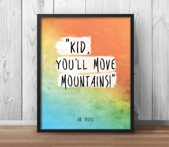 """Dr Seuss Poster """"Kid you'll move mountains"""" Motivational Poster Inspiring Quote Nursery Decor Children's Room Poster Children sayings - 102"""