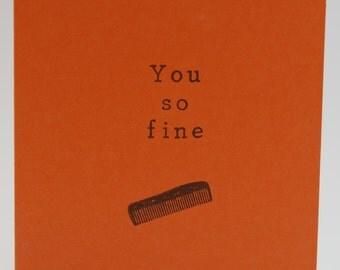 You So Fine Appreciation Card