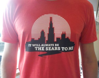It will always be Sears to Me - T-shirt