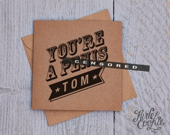 Custom funny rude card – You're a penis