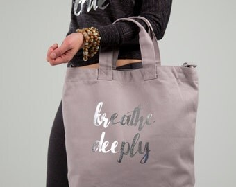 Breathe Deeply Totes - Perfect for the gym + barre + yoga + life