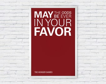 The Hunger Games Movie Poster Print Quote - Ever In Your Favor