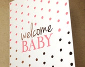 Welcome Baby - Copper Foil & Letterpress