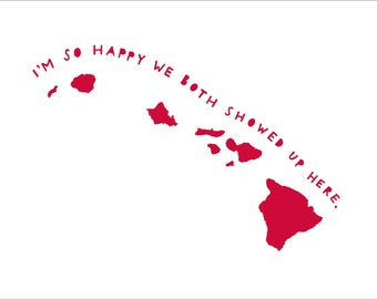 HAWAII | I'm So Happy | valentine's day gift for him | state art | state print, | anniversary gift for boygriend, girlfriend | graduation