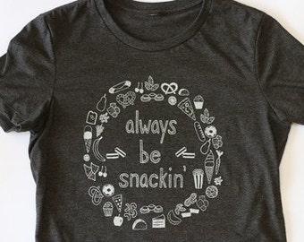 Always be snackin' women's tshirt