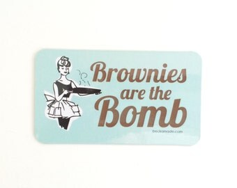 Brownies are the Bomb Kitchen Magnet.