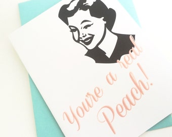 You're a Real Peach Thank You Card. Blank Inside.