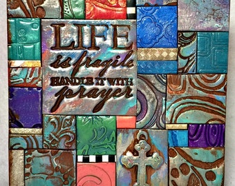 Life is fragile Handle with Prayer - Mosaic Gift - Birthday Gift - Inspirational Gift - Polymer Clay Tile Mosiac