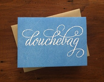 Douchebag Pinstripe, single letterpress card