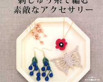 Pretty Crochet Items with Embroidery Threads - Japanese Craft Book