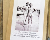 Funny Vintage Friendship Greeting Card. We've been together though think and thin Kraft cardstock, Kraft card stock Design # 201528